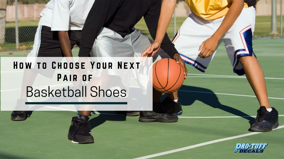 How to Choose Your Next Pair of Basketball Shoes