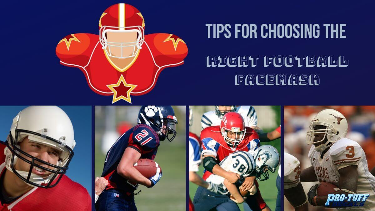 Tips for Choosing the Right Football Facemask