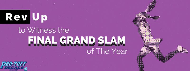 Witness the final grand slam