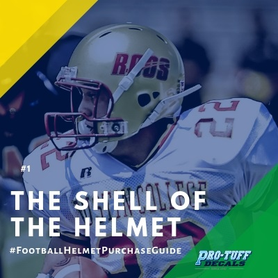 football helmet purchase guide - the shell of the helmet